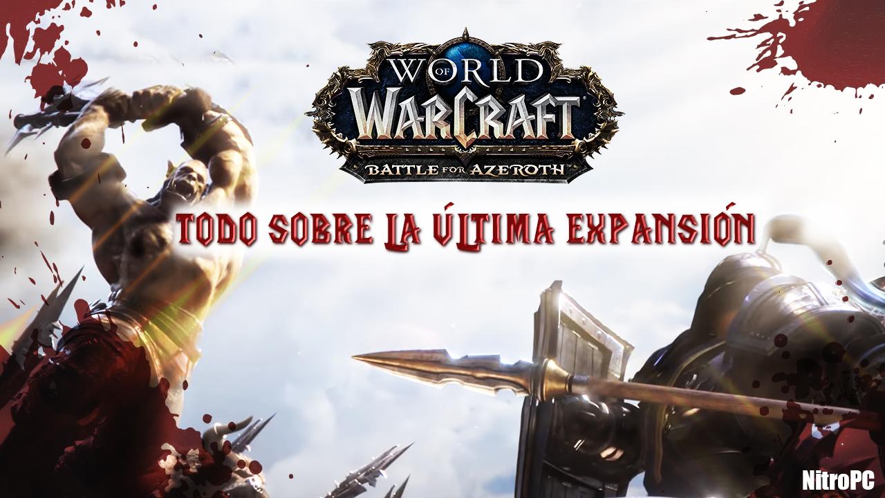 World of Warcraft: Battle for Azeroth, todo lo que necesitas saber.