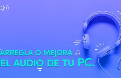 como mejorar audio de ordenador