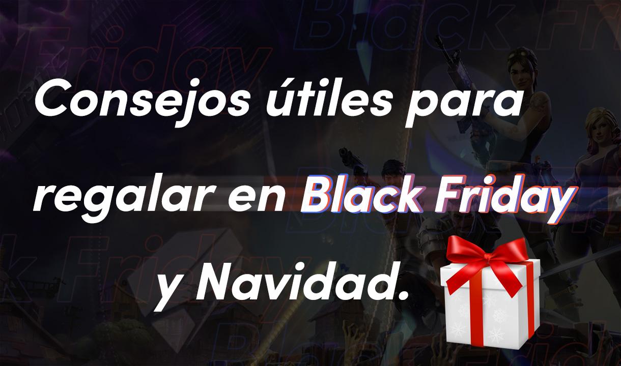 Consejos ÚTILES para regalar en Black Friday y navidad 2019