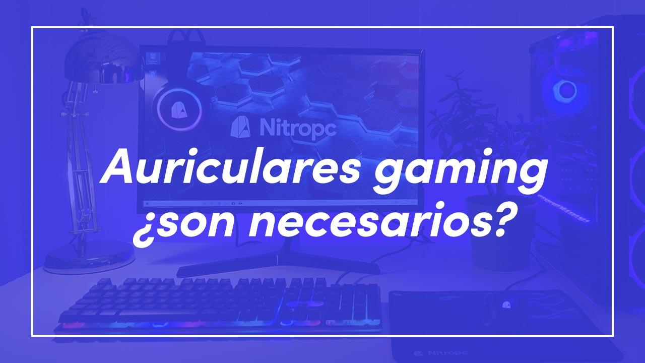 Auriculares gaming, ¿son necesarios o es puro marketing?