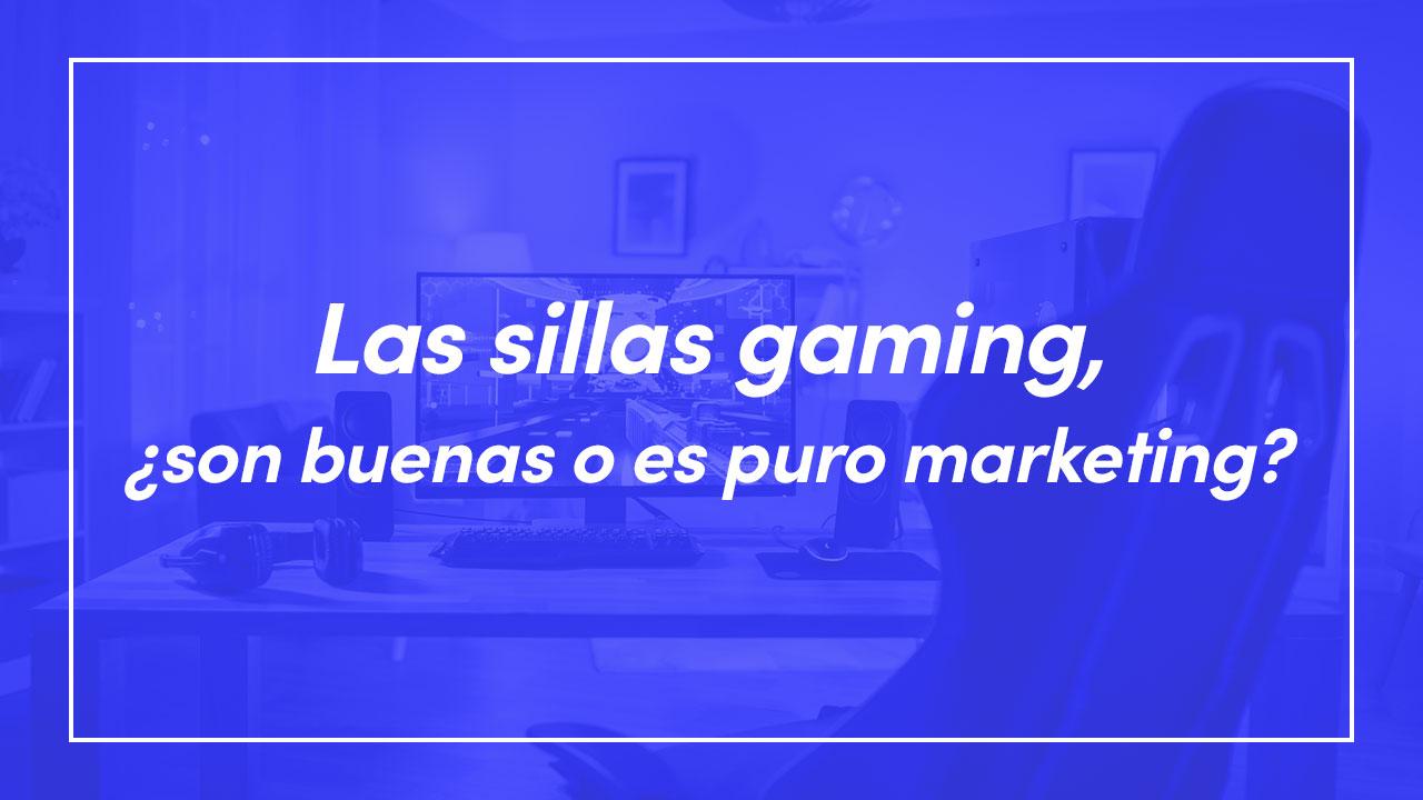 Las sillas gaming, ¿son buenas o es puro marketing?