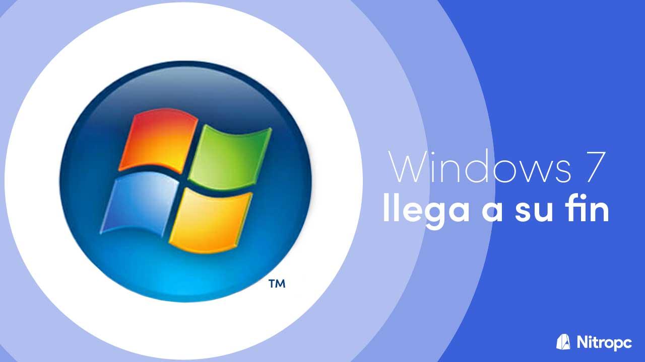 Windows 7 llega a su fin. Hay que pasarse a Windows 10