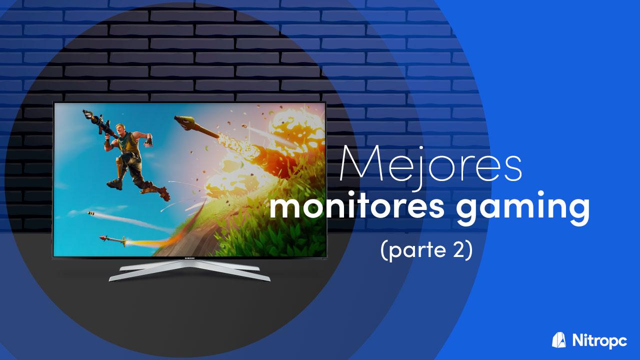 Monitores gaming aconsejados