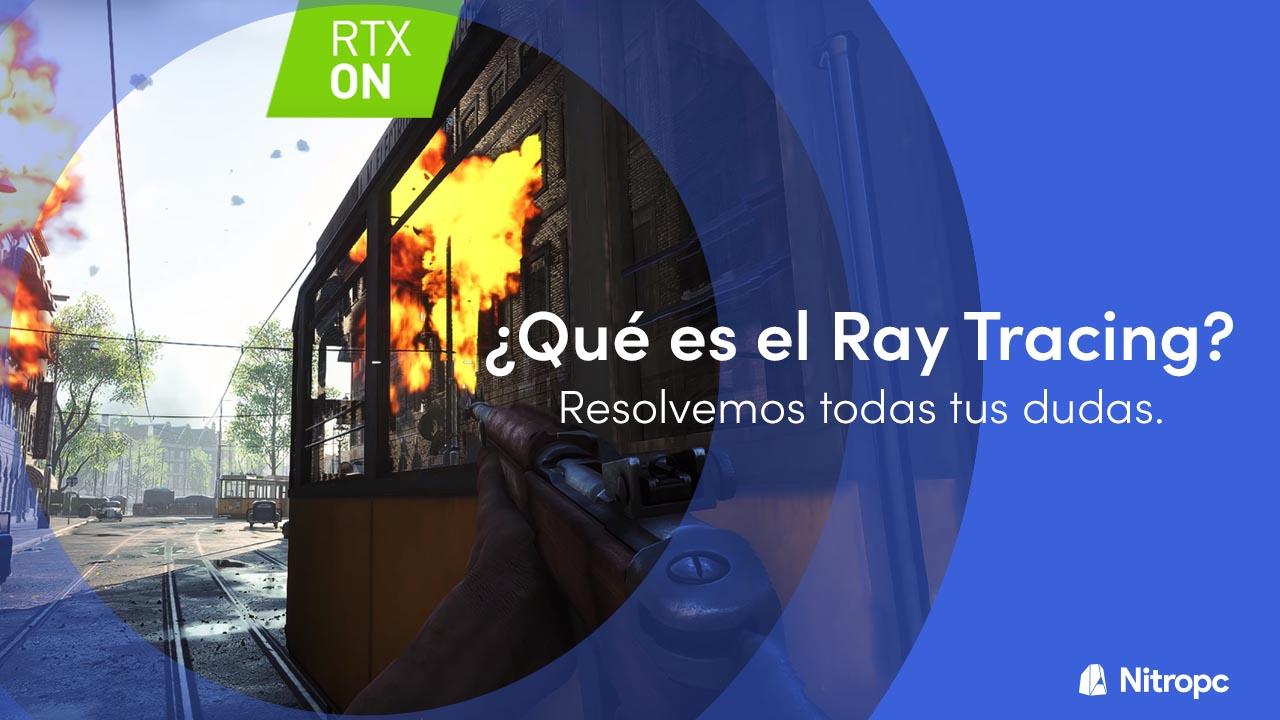 Qué es el Ray Tracing y cómo funciona. ¿Merece la pena?