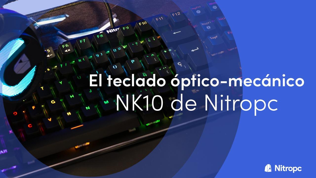 NK10 de Nitropc: el teclado óptico más barato que muchos mecánicos.