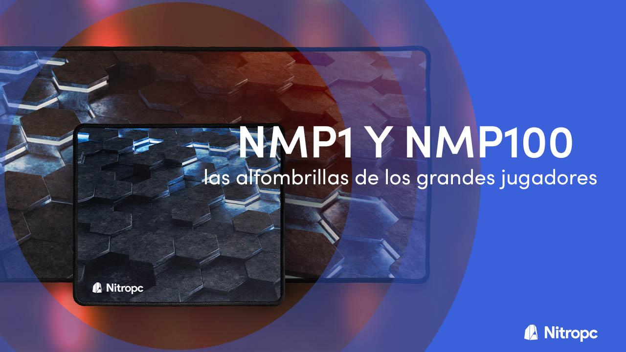 NMP1 Y NMP100 de Nitropc: las alfombrillas de los grandes jugadores.