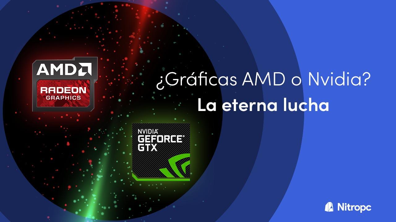 ¿Gráficas Nvidia o AMD? La eterna lucha continúa.