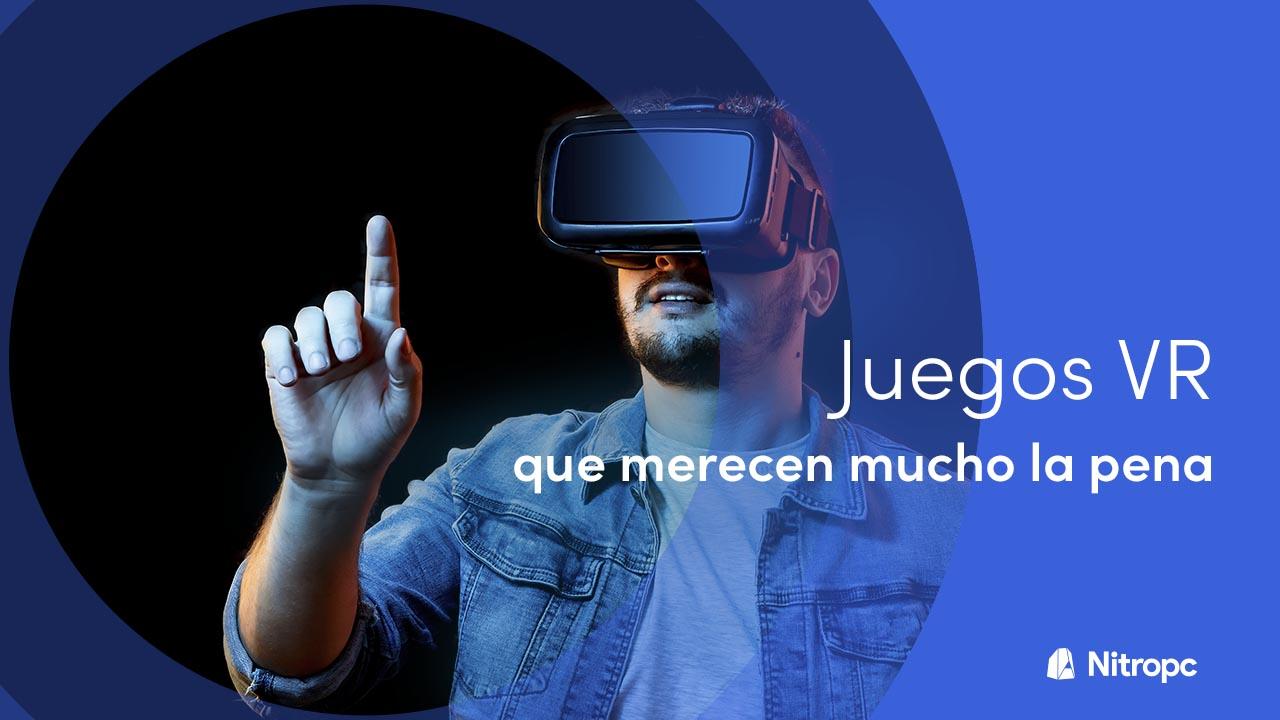 Juegos VR que merecen mucho la pena. (Realidad Virtual)