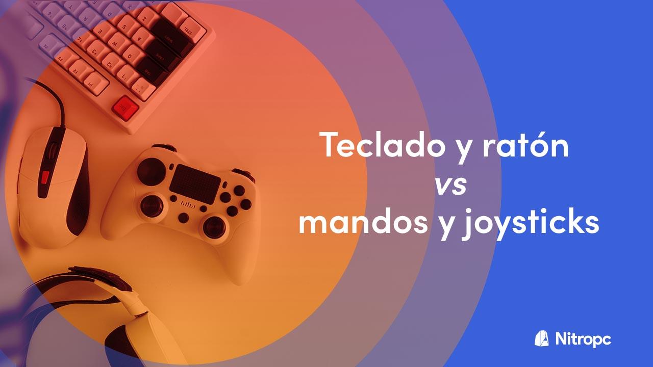 Teclado y ratón vs mandos y joysticks. ¿Qué es mejor?