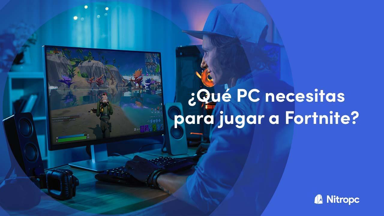 PC Gamer para jugar a Fortnite