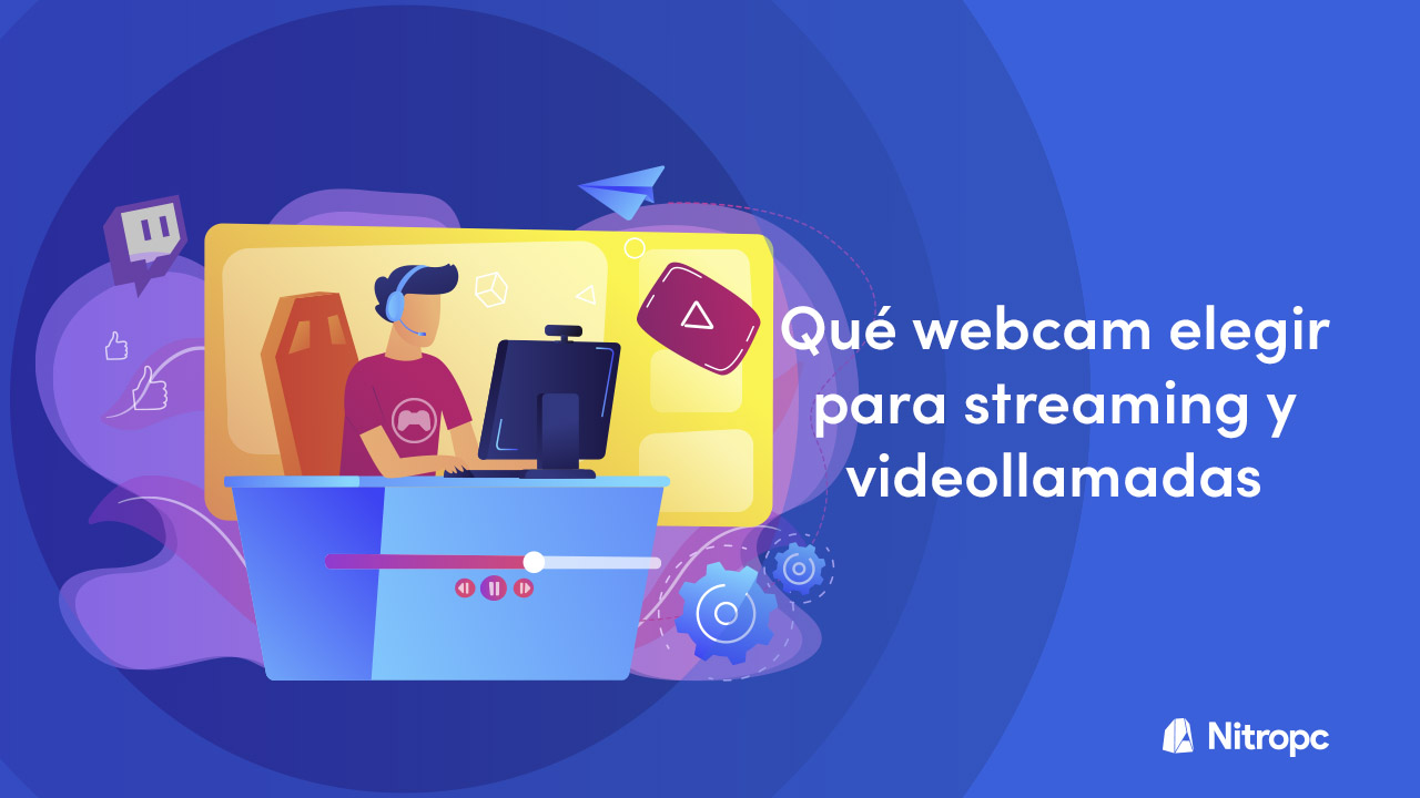 Qué webcam elegir para streaming y videollamadas.