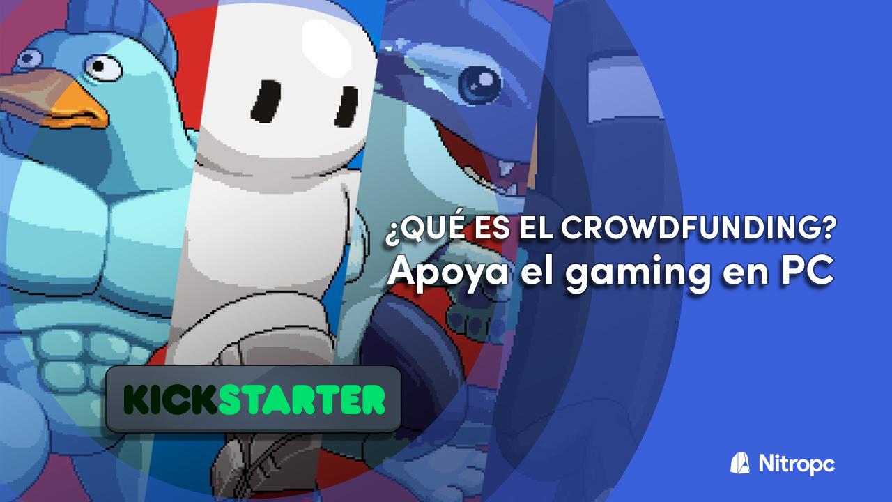 ¿Qué es el crowdfunding? Apoya el gaming en PC.