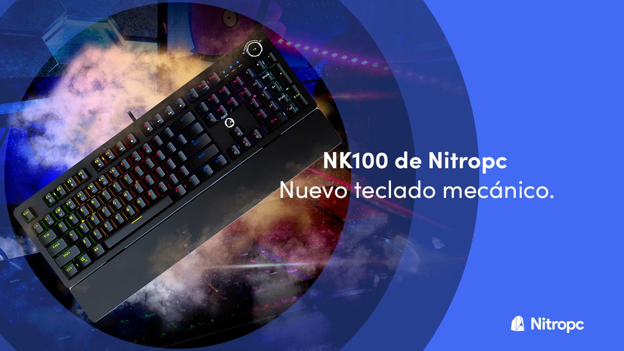 NK100 de Nitropc: el nuevo teclado mecánico RGB y con reposamuñecas.