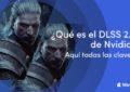 ¿Qué es el DLSS 2.0 de Nvidia?